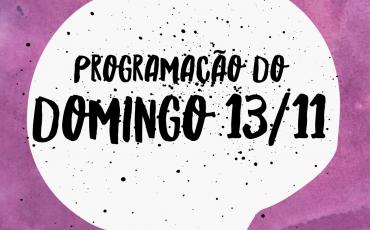 Programação do domingo – 13/11