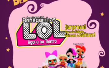 """Espetáculo """"As Aventuras das Bonequinhas LOL no Teatro"""" chega ao Tatuapé com desconto no Passeios Kids"""