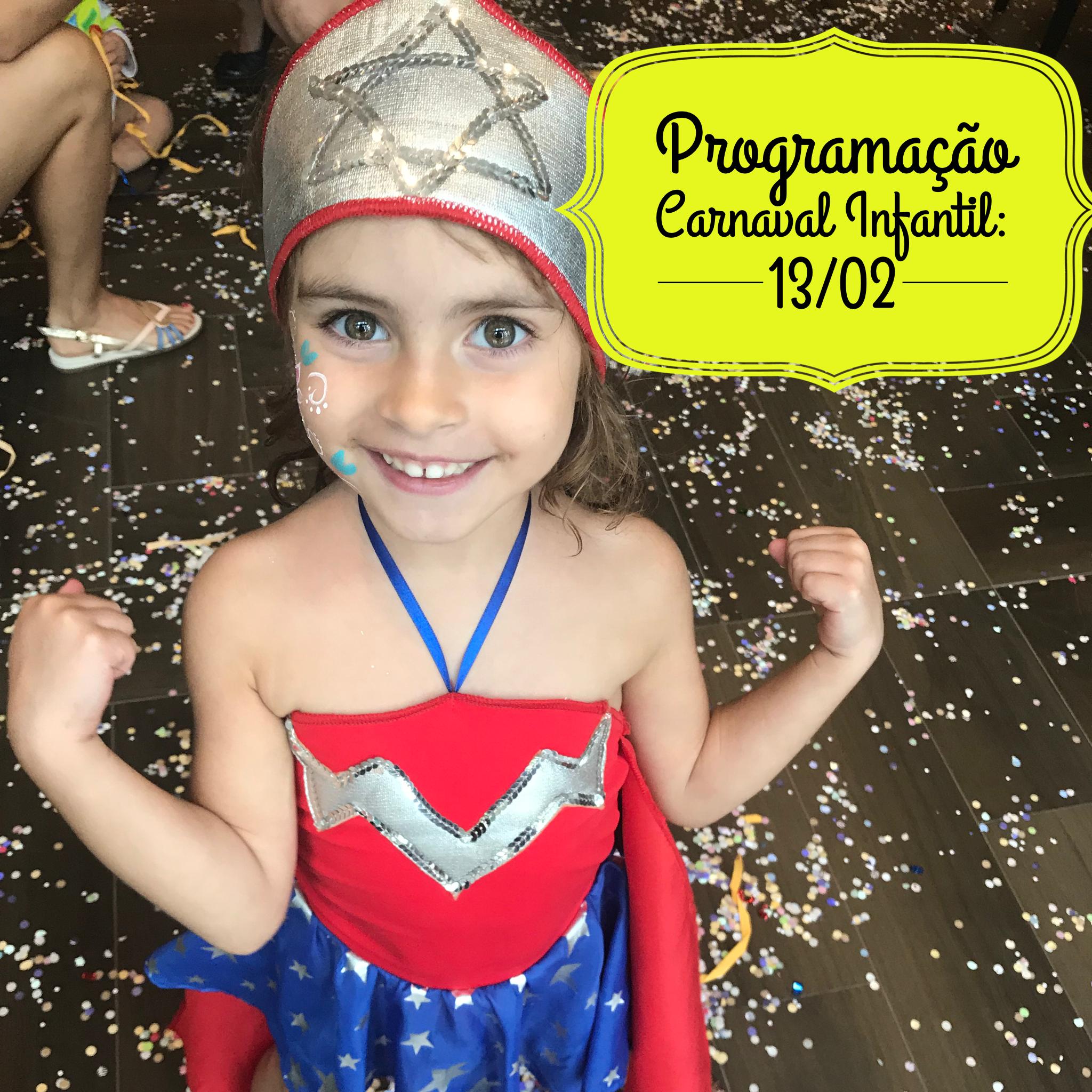 8130bfe22628 Programação do Carnaval Infantil: Terça, 13/02 - Passeios Kids