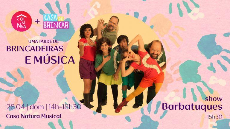 Casa Natura Musical e Casa do Brincar inauguram a Casinha: uma tarde de brincadeiras e muita música, com o show Os Barbatuques