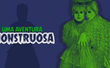 """Teatro infantil por R$ 20,00! Espetáculo """"Uma Aventura Monstruosa"""" invade o palco do Teatro Dr. Botica"""